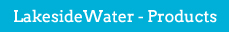 Lakeside Water - Products